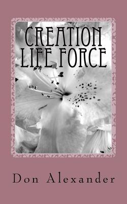 Creation Life Force: Eternal Choice - Alexander, Don