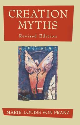 Creation Myths - von Franz, Marie-Louise