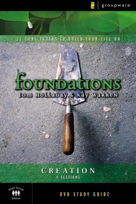 Creation Study Guide: 11 Core Truths to Build Your Life on - Holladay, Tom, and Warren, Kay
