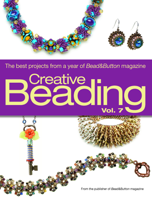 Creative Beading Vol. 7 - Bead&button Magazine, Editors Of (Compiled by)