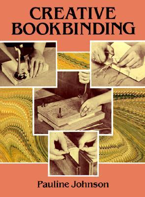 Creative Bookbinding - Johnson, Pauline