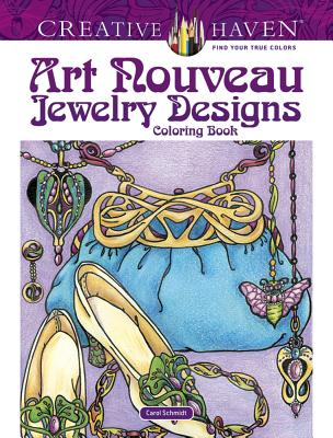Creative Haven Art Nouveau Jewelry Designs Coloring Book - Schmidt, Carol