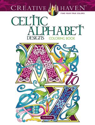 Creative Haven Celtic Alphabet Designs Coloring Book - Buziak, Cari