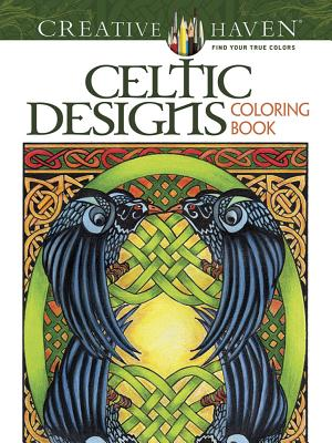 Creative Haven Celtic Designs Coloring Book - Schmidt, Carol