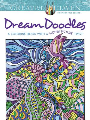 Creative Haven Dream Doodles: A Coloring Book with a Hidden Picture Twist
