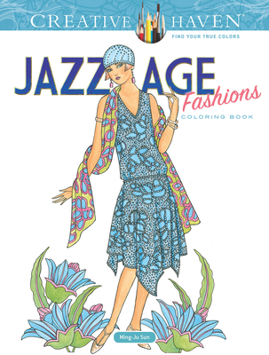 Creative Haven Jazz Age Fashions Coloring Book - Sun, Ming-Ju