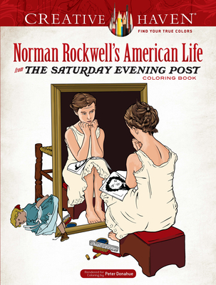 Creative Haven Norman Rockwell's American Life from the Saturday Evening Post Coloring Book - Rockwell, Norman, and Donahue, Peter