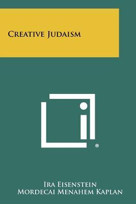 Creative Judaism - Eisenstein, Ira