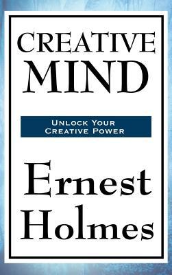 Creative Mind - Holmes, Ernest