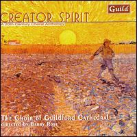 Creator Spirit: A 20th Century Choral Anthology - Gavin Williams (organ); Guildford Cathedral Choir (choir, chorus)