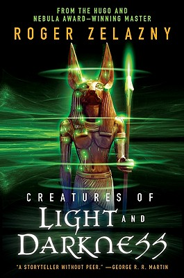 Creatures of Light and Darkness - Zelazny, Roger