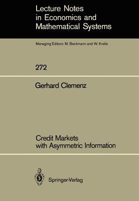 Credit Markets with Asymmetric Information - Clemenz, Gerhard