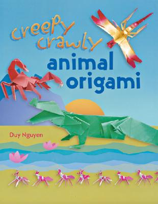 Creepy Crawly Animal Origami - Nguyen, Duy