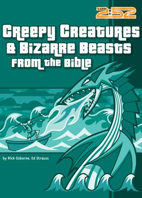 Creepy Creatures and Bizarre Beasts from the Bible - Osborne, Rick, Mr., and Strauss, Ed
