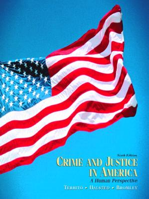 Crime and Justice in America: A Human Perspective - Territo, Leonard, and Halsted, James B, and Bromley, Max