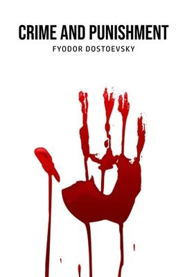 Crime and Punishment - Dostoevsky, Fyodor