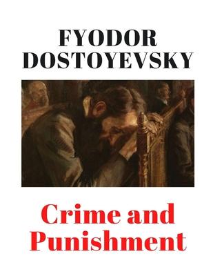 Crime and Punishment - Garnett, Constance (Translated by), and Dostoyevsky, Fyodor