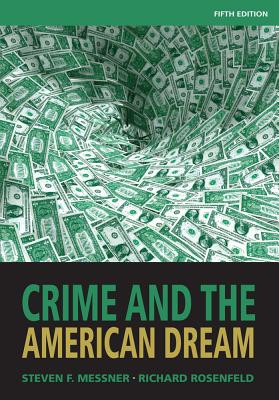 Crime and the American Dream - Messner, Steven F, and Rosenfeld, Richard