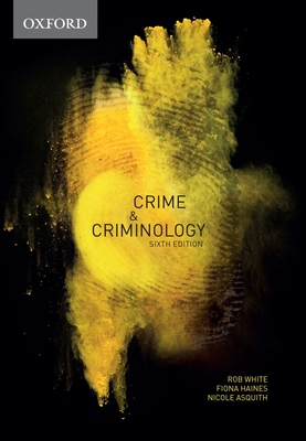 Crime & Criminology - White, Rob, and Haines, Fiona, and Asquith, Nicole L.