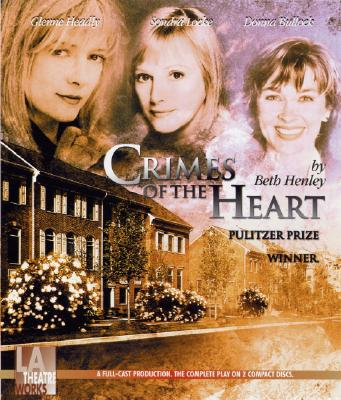 Crimes of the Heart - Henley, Beth, and Baker, Ray (Read by), and Gross, Arye (Read by)