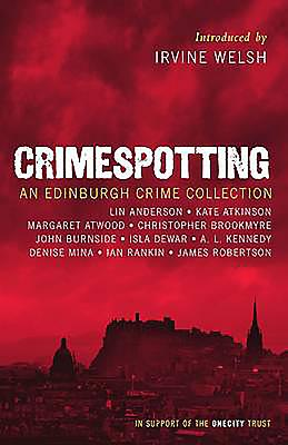 Crimespotting - Anderson, Lin, and Atkinson, Kate, and Atwood, Margaret