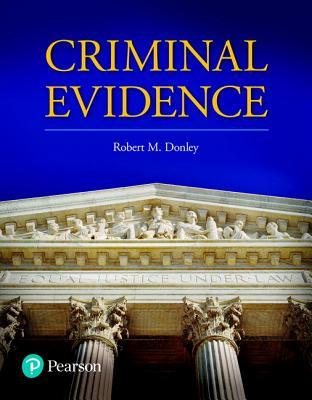 Criminal Evidence - Donley, Robert M.