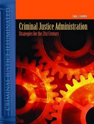 Criminal Justice Administration: Strategies for the 21st Century - Cronkhite, Clyde L