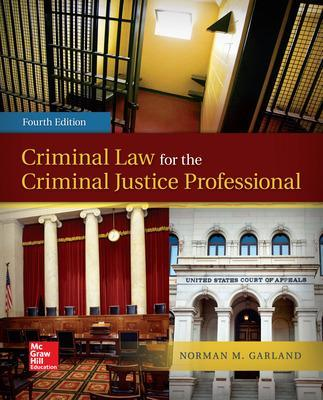 Criminal Law for the Criminal Justice Professional - Garland, Norman