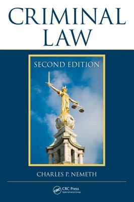 Criminal Law, Second Edition - Nemeth, Charles P