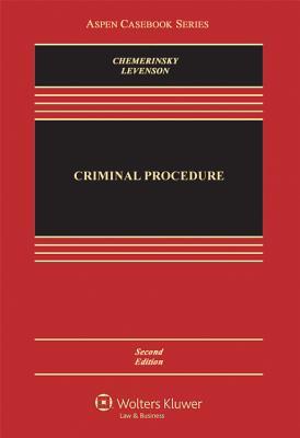 Criminal Procedure - Chemerinsky, Erwin, and Levenson, Laurie L