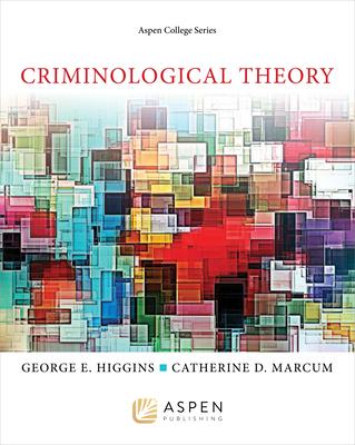 Criminological Theory - Higgins, George E