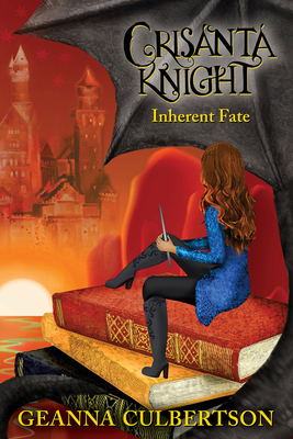 Crisanta Knight: Inherent Fate - Culbertson, Geanna