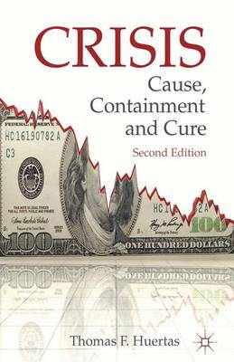 Crisis: Cause, Containment and Cure - Huertas, Thomas F.