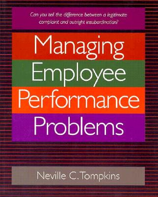 Crisp: Managing Employee Performance Problems Crisp: Managing Employee Performance Problems - Thompkins, Neville C, and Armfield, Follin (Editor), and Tompkins, Neville C