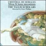 Cristóbal de Morales: Missa Si bona suscipimus