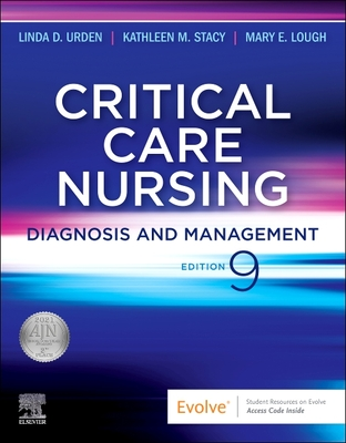 Critical Care Nursing: Diagnosis and Management - Urden, Linda D, Dnsc, RN, CNS, Faan (Editor), and Stacy, Kathleen M, PhD, RN, CNS, Ccrn (Editor), and Lough, Mary E, PhD, RN...