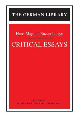 Critical Essays: Hans Magnus Enzensberger - Grimm, Reinhold (Editor)