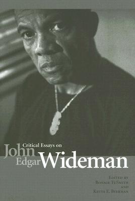 Critical Essays on John Edgar Wideman - Tusmith, Bonnie (Editor)