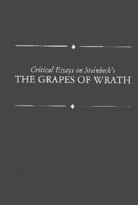 Critical Essays on Steinbeck's Grapes of Wrath: John Steinbeck's Grapes of Wrath - Ditsky, John, and Davis, William V