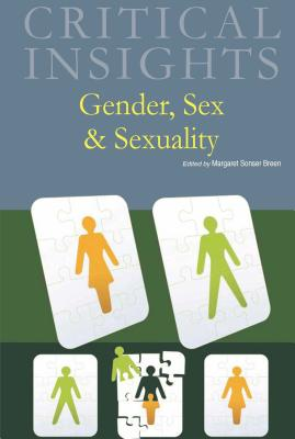 Critical Insights: Gender, Sex and Sexuality: Print Purchase Includes Free Online Access - Breen, Margaret Sonser (Editor)