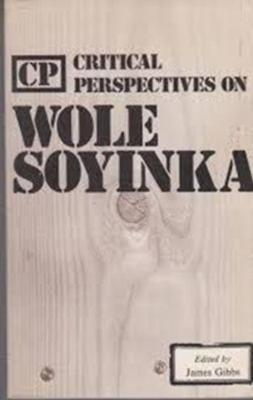 Critical Perspectives on Wole Soyinka - Gibbs, James (Editor), and Soyinka, Wole