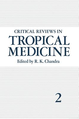 Critical Reviews in Tropical Medicine: Volume 2 - Chandra, R K (Editor)
