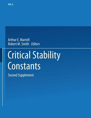 Critical Stability Constants: Second Supplement - Martell, Arthur E