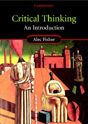alec fisher critical thinking review Book reviews fisher, alec and scriven, michael (1997) critical thinking its definition and assessmentedgepress: ca, usa/centre for research in critical.