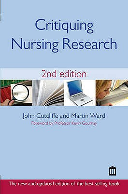 Critiquing Nursing Research - Cutliffe, John, and Ward, Martin F.