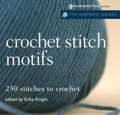 Crochet Stitch Motifs: 250 Stitches to Crochet -