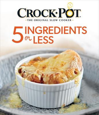 Crock Pot 5 Ingredients or Less - Publications International, Ltd (Editor)
