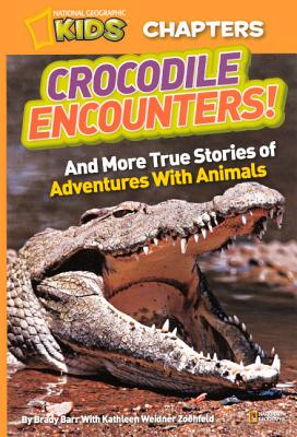 Crocodile Encounters!: And More True Stories of Adventures with Animals - Barr, Brady, and Zoehfeld, Kathleen Weidner