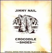 Crocodile Shoes - Jimmy Nail