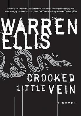 Crooked Little Vein - Ellis, Warren